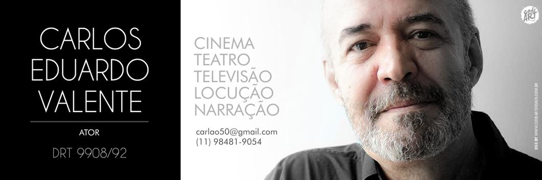 Carlos Eduardo Valente - Ator