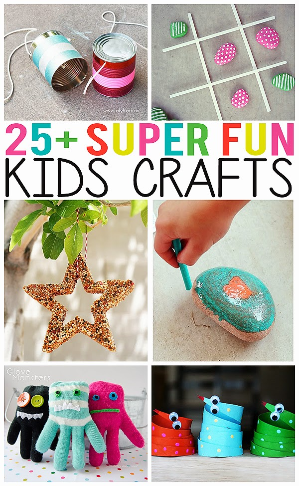 25+ Super Fun Kids Crafts