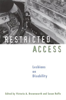 "The top half of the book is a photograph of a person in a wheelchair bumping up against a flight of stone steps. It says ""Restricted"" in white capital letters. Below that is a white background with ""Access"" in dark capital letters. Further below, in much smaller print is ""Lesbians on Disability"" and at the bottom, ""Edited by Victoria A. Brownworth and Susan Raffo."""