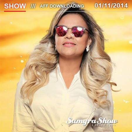Baixar – Samyra Show & Forró 100% – Craíbas – AL – 01.11.2014