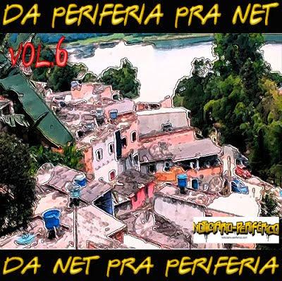 """COLETÂNEA  """"Da Periferia Pra Net,Da Net Pra Perifeia"""" Vol 6"""