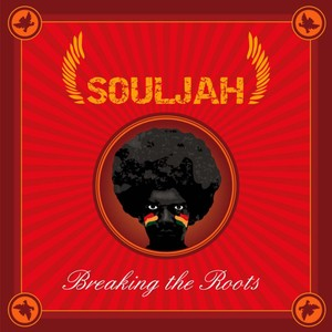 Souljah  Album Breaking The Roots