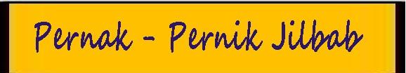 Jilbab Dan Pernak - Pernik