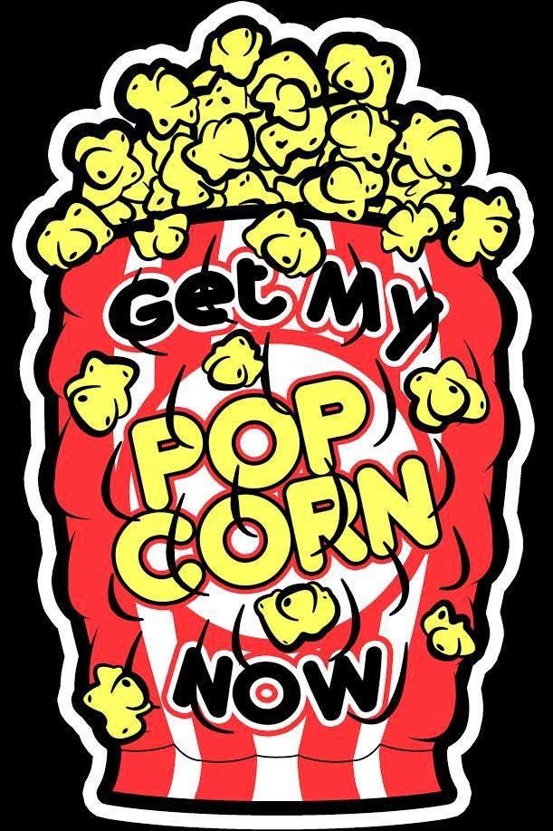 Get My Popcorn Now