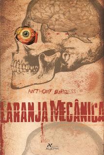 Laranja Mecânica (Anthony Burgess)  - 1962