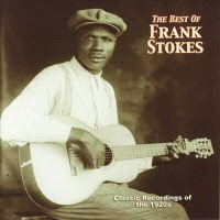 Frank Stokes - The Best Of Frank Stokes: Classic Recordings Of The 1920s