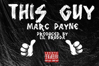 "This Guy - ""Marc Payne"" Video / www.hiphopondeck.com"