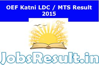 OEF Katni LDC/ MTS Result 2015
