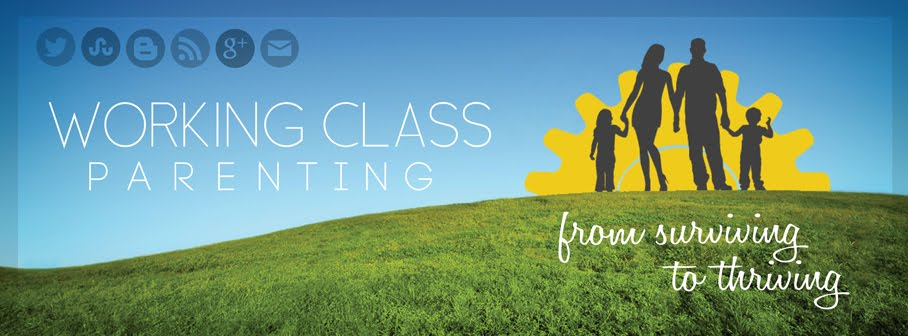 Working Class Parenting: Motivation, Education and Inspiration For Parents