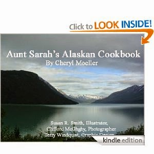 Aunt Sarah's Alaskan Cookbook by Cheryl Moeller