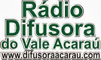 ouvir a Rádio Difusora do Vale Acaraú AM 1100,0 Acaraú CE