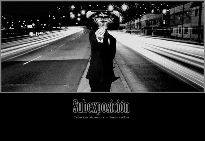 Subexposición - Fotografías de Cristian Maturana