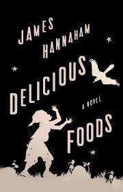 April Selection: James Hannaham's Delicious Foods