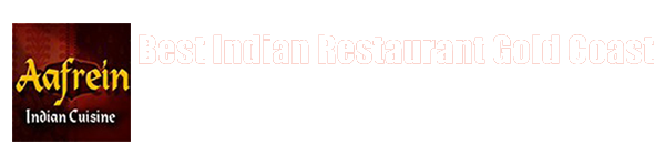 Best Indian Restaurant Gold Coast - aafreinindianscuisine.com.au