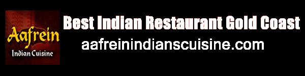 Best Indian Restaurant Gold Coast - aafreinindianscuisine.com.au