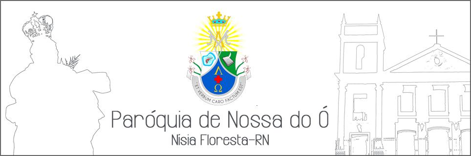 Paróquia de Nossa Senhora do Ó - Nísia Floresta/RN