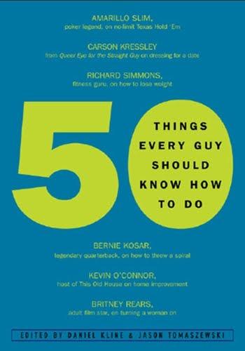 50 Things Every Guy Should Know How to Do by Daniel Kline and Jason Tomaszewski PDF eBook