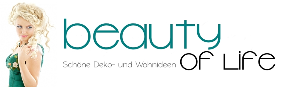 "Dekoartikel im Deko-Blog ""Beauty of life"""