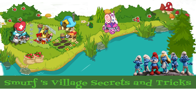 Smurf 's Village Secrets and Tricks