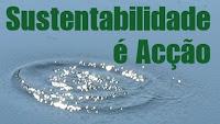 Sustentabilidade é Acção