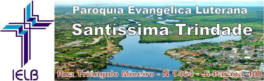 """Comunidade Evangélica Luterana """"Santíssima Trindade de Ji-Paraná-RO"""