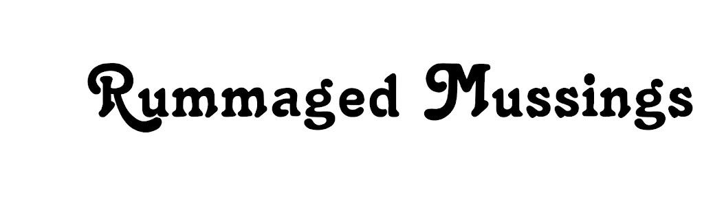 Rummaged Musings