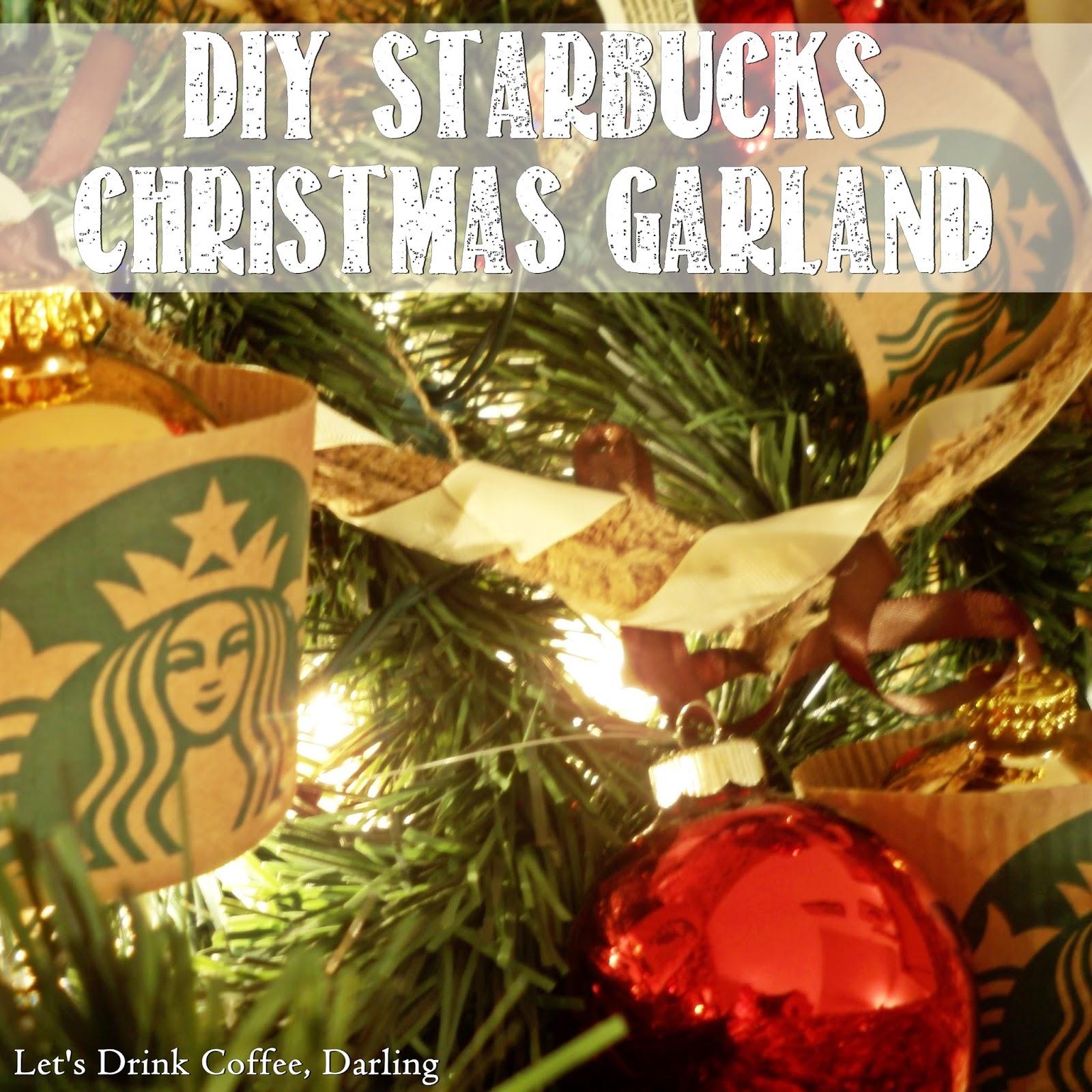 Let\'s Drink Coffee, Darling: DIY Starbucks Christmas Garland