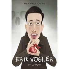 Erik Vogler V. Sin corazón