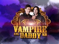 VAMPIRE ANG DADDY KO 9 MARCH 2013