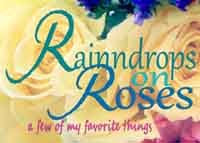 My other blog, Rainndrops on Roses