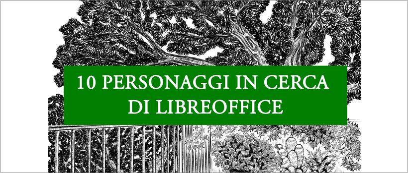 Dieci personaggi in cerca di LibreOffice