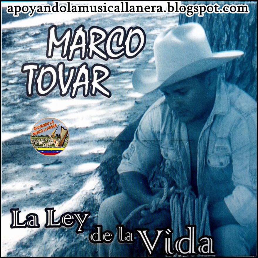 Apoyando La Musica Llanera: Marco Tovar - La Ley De La Vida