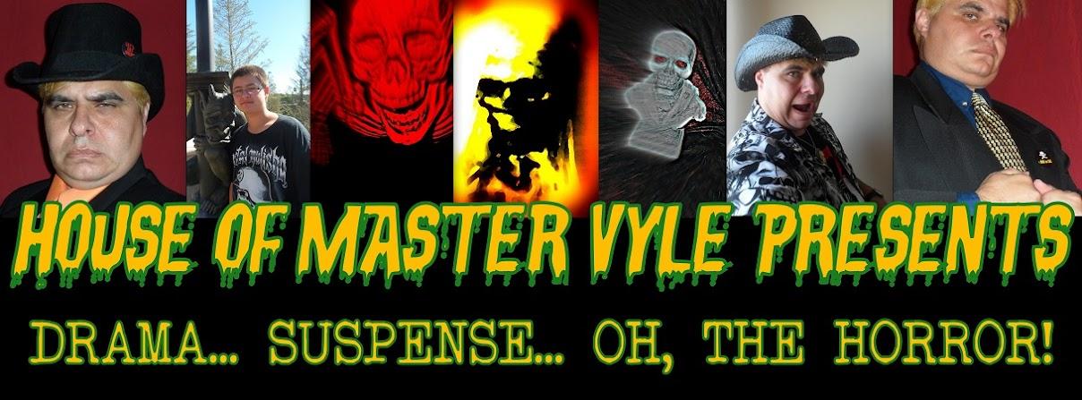 Master Vyle Presents