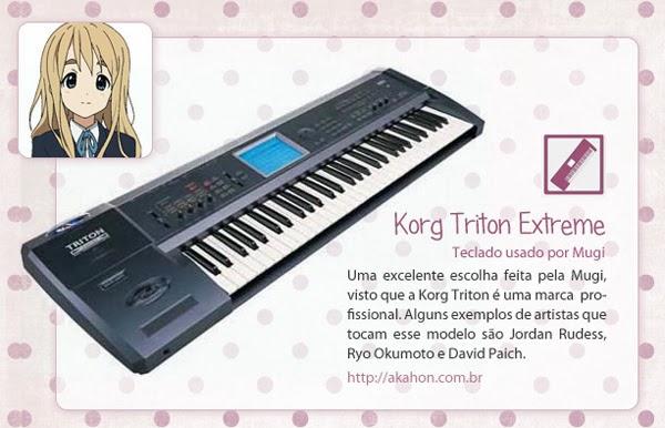 Uma excelente escolha feita pela Mugi, visto que a Korg Triton é uma marca profissional. Alguns exemplos de artistas que tocam esse modelo são Jordan Rudess, Ryo Okumoto e David Paich.