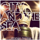 City and The Sea: Strange Feeling