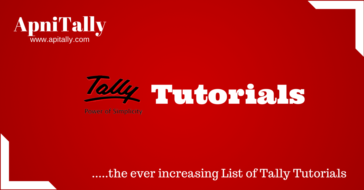 Tally Tutorials: Ever Increasing List of Tally Tutorial on all versions of Tally including Tally ERP 9
