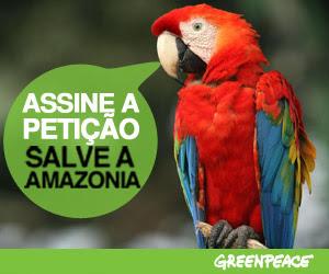 ASSINE A PETIÇÃO SALVE A AMAZONIA http://www.greenpeace.org/brasil/pt/