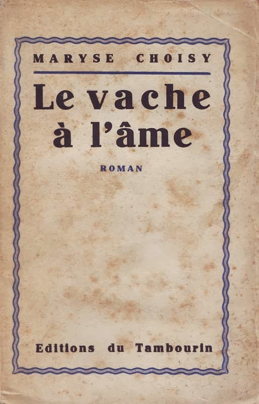 http://marysechoisy.blogspot.fr/2014/01/1930-le-vache-lame-roman.html