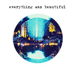 everything was beautiful