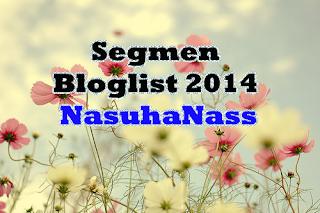 http://nasuhanass.blogspot.com/2013/12/segmen-bloglist-2014-nasuhanass.html