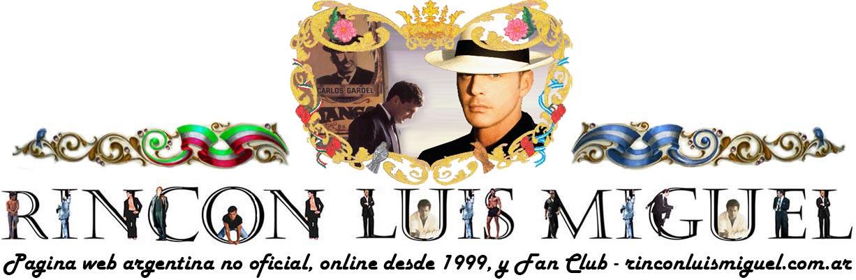 RINCÓN LUIS MIGUEL - Fan Club