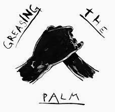 The greasing of palms
