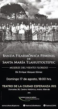 Banda Filarmónica Femenil de Tlahuitoltepec: Mujeres del viento florido en el Teatro de la Ciudad