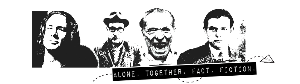 Alone. Together. Fact. Fiction.