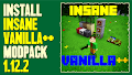 HOW TO INSTALL<br>InsaneVanilla++ Modpack [<b>1.12.2</b>]<br>▽
