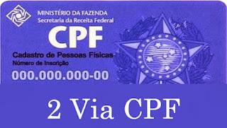 2 Via CPF - Como Tirar Segunda Via CPF - Imprimir 2 Via CPF