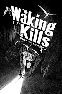 The Waking That Kills by Stephen Gregory