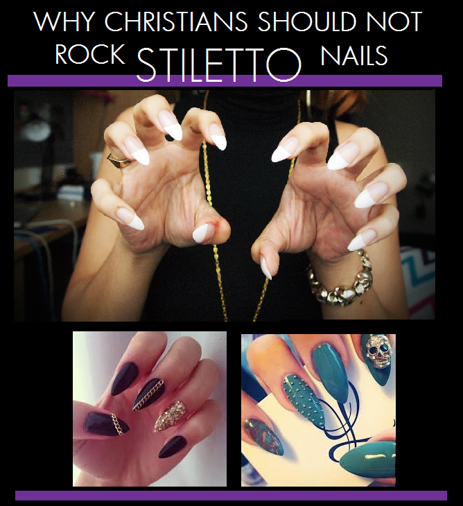 Why Christians should NOT ROCK stiletto nails! (UPDATE) ~ Jaszy The Diva