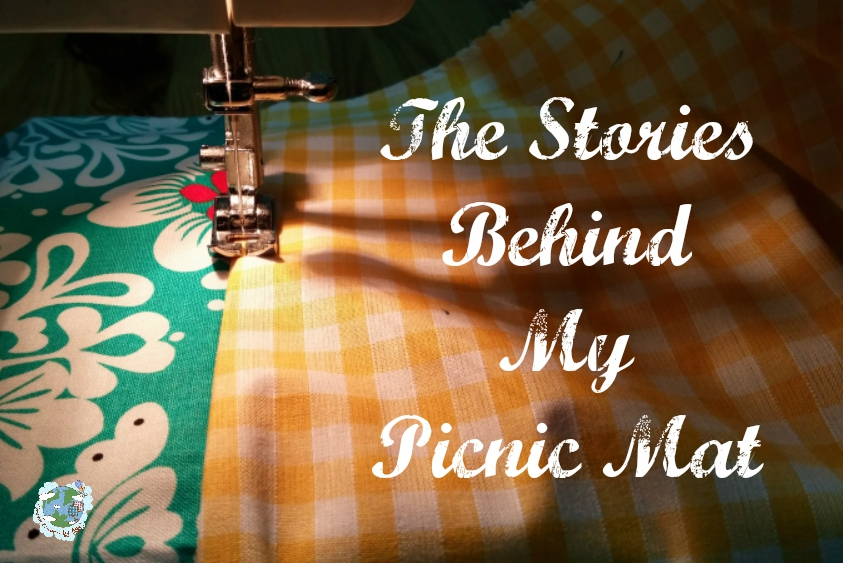 The Stories Behind My Picnic Mat
