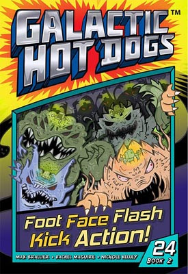 Galactic Hot Dogs: Book Two - Chapter 24 - Foot Face Flash Kick Action!